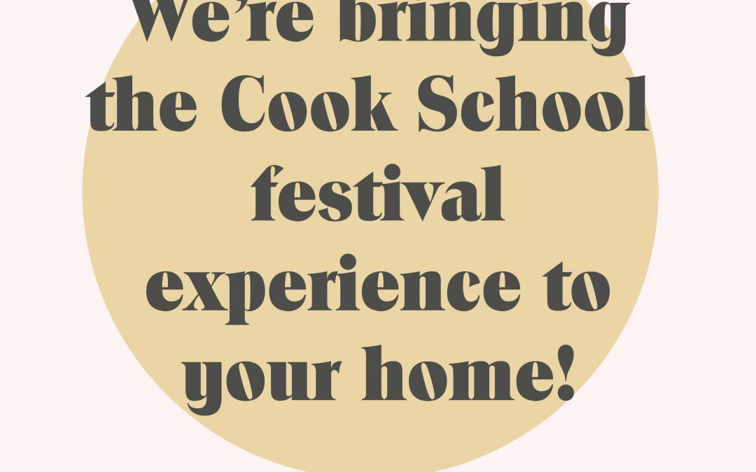 The Cook School festival experience in your home!